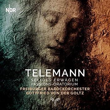 Telemann: Seliges Erwägen - Passion-Oratorium