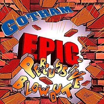 Epic Percussive Blowout