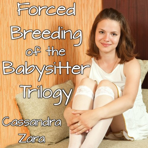 Forced Breeding of the Babysitter Trilogy audiobook cover art