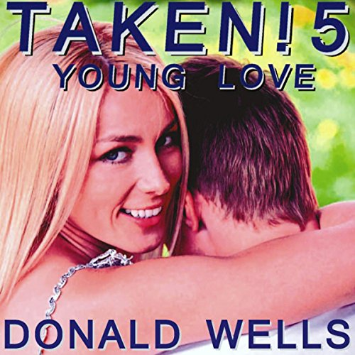 Taken! 5: Young Love audiobook cover art