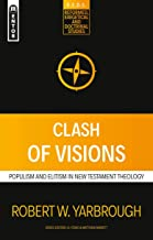 Clash of Visions: Populism and Elitism in New Testament Theology (Reformed Exegetical Doctrinal Studies series)