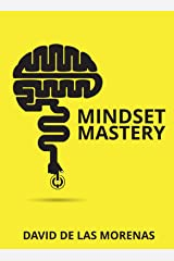 Mindset Mastery: 18 Simple Ways to Program Yourself to Be More Confident, Productive, and Successful Kindle Edition