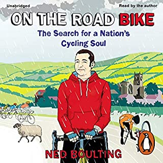 On the Road Bike                   By:                                                                                                                                 Ned Boulting                               Narrated by:                                                                                                                                 Ned Boulting                      Length: 8 hrs and 14 mins     146 ratings     Overall 4.4