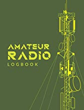 Amateur Radio Logbook: Amateur Ham Radio Station Log Book; HAM Radio Log Book; Logbook for Ham Radio Operators; Ham Radio ...