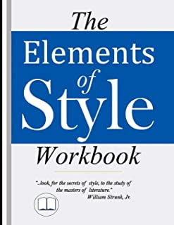 The Elements of Style Workbook: Writing Strategies with Grammar Book (Writing Workbook Featuring New Lessons on Writing wi...
