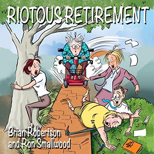 Riotous Retirement audiobook cover art