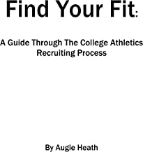 Find Your Fit: A Guide Through The College Athletics Recruiting Process