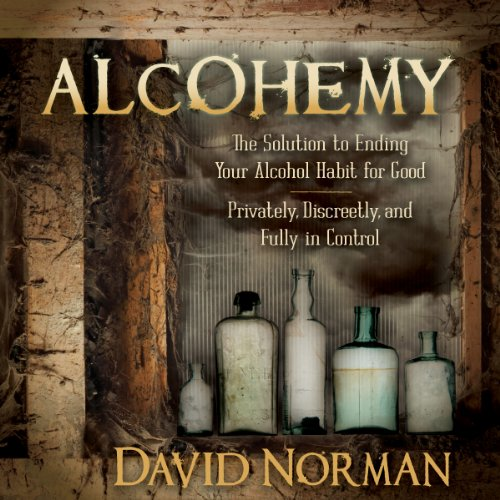 Alcohemy     The Solution to Ending Your Alcohol Habit for Good - Privately, Discreetly, and Fully in Control              By:                                                                                                                                 David Norman                               Narrated by:                                                                                                                                 Tim Budas                      Length: 7 hrs and 25 mins     13 ratings     Overall 4.0