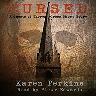 Cursed     A Ghosts of Thores-Cross Short Story              By:                                                                                                                                 Karen Perkins                               Narrated by:                                                                                                                                 Fleur Edwards                      Length: 1 hr and 5 mins     2 ratings     Overall 4.5