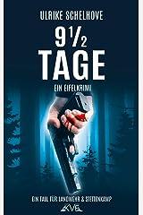 9 1/2 Tage: Ein Eifelkrimi -7- (Ein Fall für Ilka Landwehr & Alex Stettenkamp) Kindle Ausgabe
