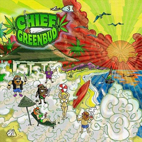 Chief Greenbud 3 [Explicit]
