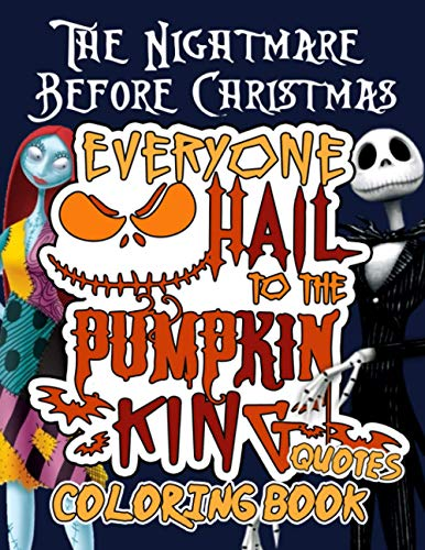 The Nightmare Before Christmas Coloring Book: Add a New Way To Spend a Relaxing Time With Family And Friends And Improve Your Coloring Skills.