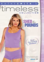 Kathy Smith Timeless Collection: Shed The Pounds