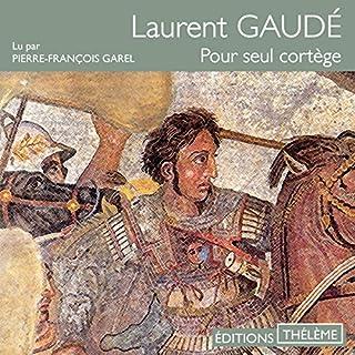Pour seul cortège                   De :                                                                                                                                 Laurent Gaudé                               Lu par :                                                                                                                                 Pierre-François Garel                      Durée : 4 h et 35 min     7 notations     Global 3,6