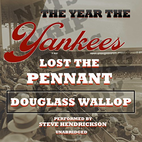 The Year the Yankees Lost the Pennant audiobook cover art