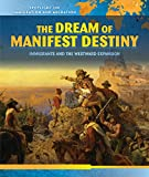 The Dream of Manifest Destiny: Immigrants and the Westward Expansion: 8