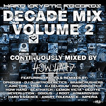 Hard Kryptic Records Decade Mix, Vol. 2 (Continuously Mixed by How Hard)