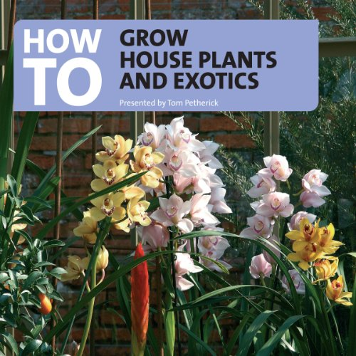 How to Grow House Plants and Exotics audiobook cover art