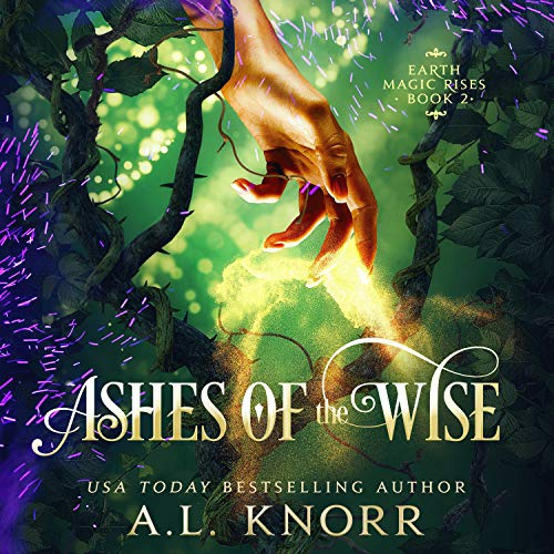 Ashes of the Wise Audiobook By A.L. Knorr cover art