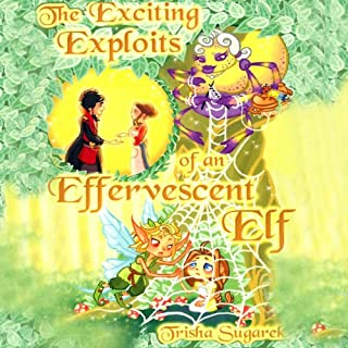 The Exciting Exploits of an Effervescent Elf audiobook cover art