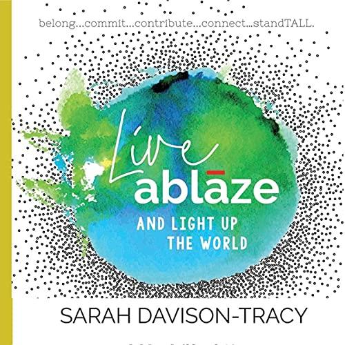 Live Ablaze Audiobook By Sarah Davison-Tracy cover art