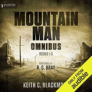 The Mountain Man Omnibus     Books 1-3              Written by:                                                                                                                                 Keith C. Blackmore                               Narrated by:                                                                                                                                 R. C. Bray                      Length: 27 hrs and 48 mins     74 ratings     Overall 4.6