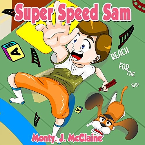 Reach for the Sky     Super Speed Sam, Book 2              By:                                                                                                                                 Monty J McClaine                               Narrated by:                                                                                                                                 Millian Quinteros                      Length: 27 mins     Not rated yet     Overall 0.0