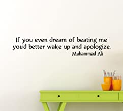 Muhammad Ali Quote Wall Vinyl Decal If You Even Dream Of Beating Me You'd Better Wake Up And Apologize Motivational Fitness Vinyl Sticker Home Sport Gym Art Decor Lettering Mural Vinyl Sticker (160ex)