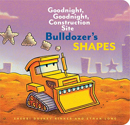 Bulldozer¿s Shapes: Goodnight, Goodnight, Construction Site (Kids Construction Books, Goodnight Books for Toddlers) (Goodnight, Goodnight, Construction Site (Series))