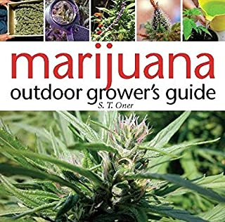 Marijuana Outdoor Grower's Guide: Join the Top 3% Capturing Sales from Search Advertising-and Outsmart 97% of the Competition (Ultimate Series)