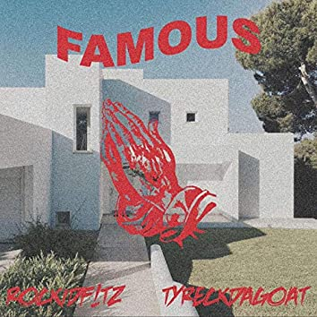 Famous (feat. Tyreckdagoat)
