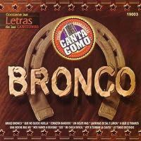 Pistas: Canta Como Bronco by Grupo Mexico Lindo (2002-07-02)