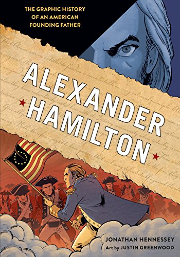 Alexander Hamilton: The Graphic History of an American Founding Father (English Edition)