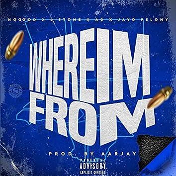 Where I'm From (feat. No Good, Ad & Jayo Felony)