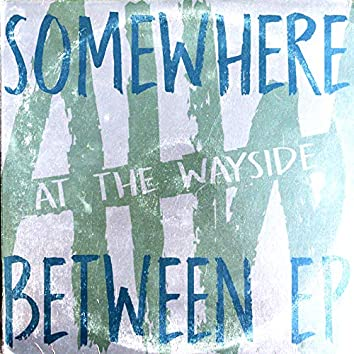Somewhere Between - EP