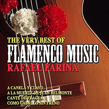 The Very Best of Flamenco Music: Rafael Farina
