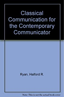 Classical Communication for the Contemporary Communicator