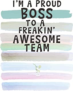 I Am a Proud Boss to a Freakin' Awesome Team: Blank Lined Notebook Journal Gift for Coworker, Teacher, Friend