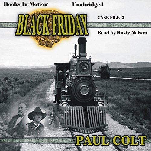 Case File: Black Friday     Case File, Book 2              By:                                                                                                                                 Paul Colt                               Narrated by:                                                                                                                                 Rusty Nelson                      Length: 9 hrs and 24 mins     Not rated yet     Overall 0.0