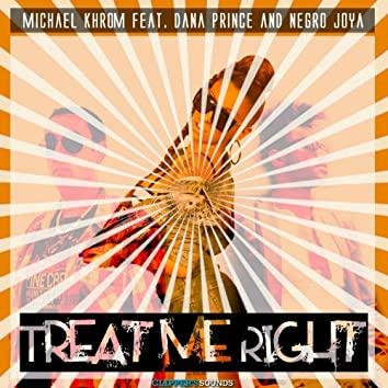 Treat Me Right (feat. Dana Prince, Negro Joya)