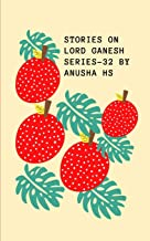 Stories on lord Ganesh series - 32: From various sources of Ganesh Purana