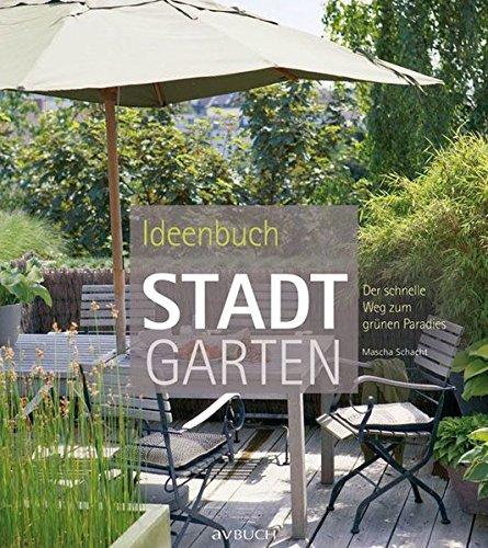 Ideenbuch Stadtgarten: Der schnelle Weg zum grünen Paradies