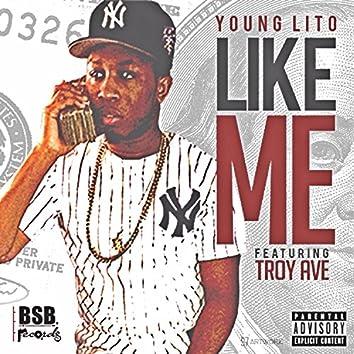 Like Me (feat. Troy Ave) - Single