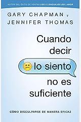 Cuando decir lo siento no es suficiente (Spanish Edition) Kindle Edition