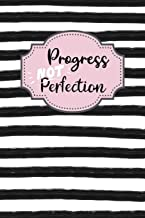 Progress Not Perfection: Inspirational and Motivational Lined Journal for Busy Women, Moms and Girls, Who Enjoy Style, Class and a Little Bit of Whimsy. Black and White Stripe