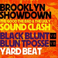 BROOKLYN SHOWDOWN -THE GOOD THE BAD & THE UGLY -