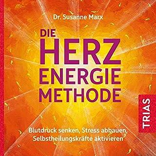 Die Herz-Energie-Methode     Blutdruck senken, Stress abbauen, Selbstheilungskräfte aktivieren              Autor:                                                                                                                                 Susanne Marx                               Sprecher:                                                                                                                                 Susanne Marx                      Spieldauer: 1 Std. und 11 Min.     2 Bewertungen     Gesamt 4,5