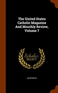 The United States Catholic Magazine and Monthly Review, Volume 7