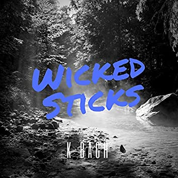 Wicked Sticks