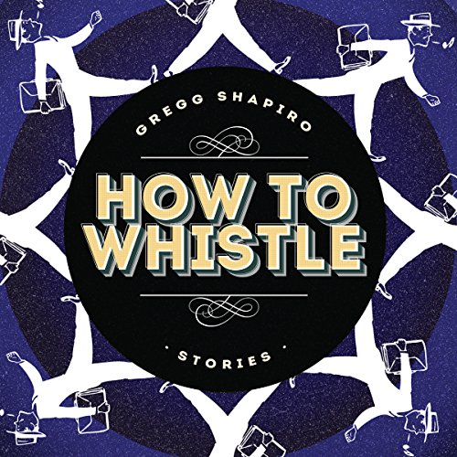 How to Whistle: Stories audiobook cover art